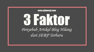 3 Alasan Penyebab Artikel Blog Hilang dari SERP Terbaru