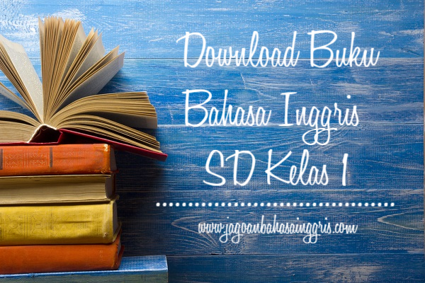 Download Buku Materi Bahasa Inggris SD Kelas 1
