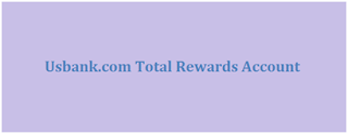 Access US Bank Total Rewards Account