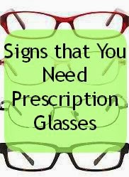 Signs that You Need Prescription Glasses