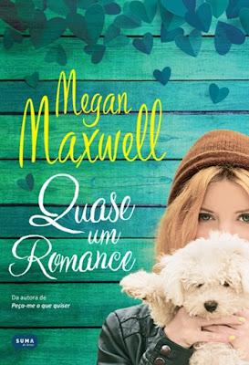 Quase um romance, de Megan Maxwell