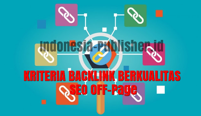 Kriteria Backlink Berkualitas Dan Relevan Untuk SEO