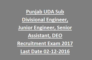 Punjab UDA Sub Divisional Engineer, Junior Engineer, (Public Health, Civil), Senior Assistant, DEO Recruitment Exam 2017 Last Date 02-12-2016