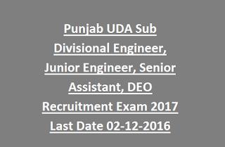 Punjab UDA Sub Divisional Engineer, Junior Engineer, (Public Health, Civil), Senior Assistant, DEO Recruitment Exam 2017 Last Date 02-12-2016