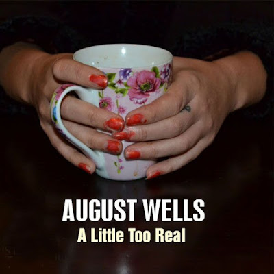 A Little Too Real August Wells Cover