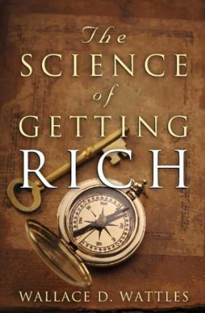The Science of Getting Rich oleh Wallace D. Wattles
