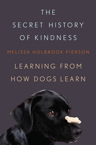 The book cover of The Secret History of Kindness