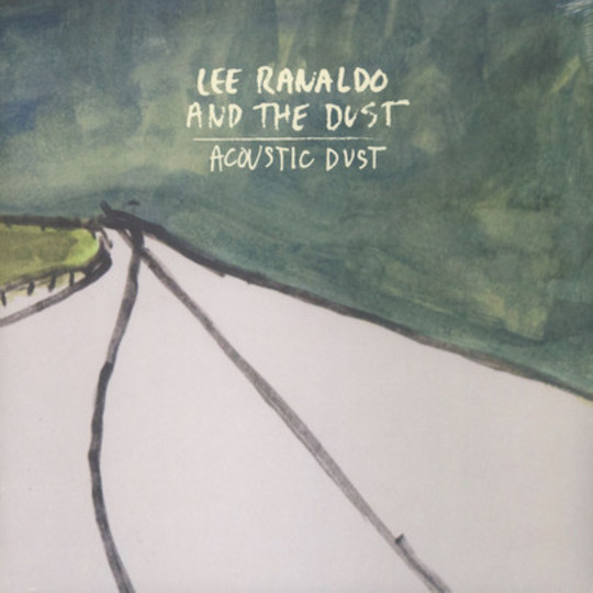 Lee Ranaldo and the Dust - Acoustic Dust