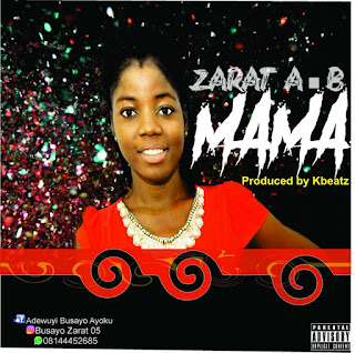 New Music: Zarat A.B – Mama