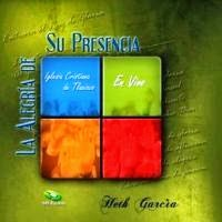 Heth García-La Alegría De Su Presencia-