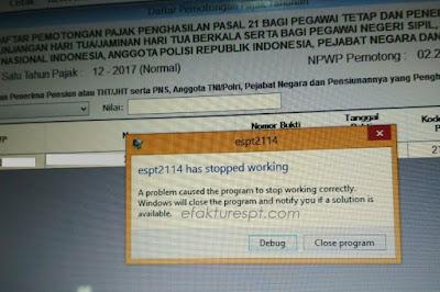 eSPT PPh 21 Tidak Bisa Cetak Bukti Potong espt2114 has stopped working