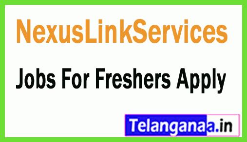 NexusLinkServices Recruitment Jobs For Freshers Apply