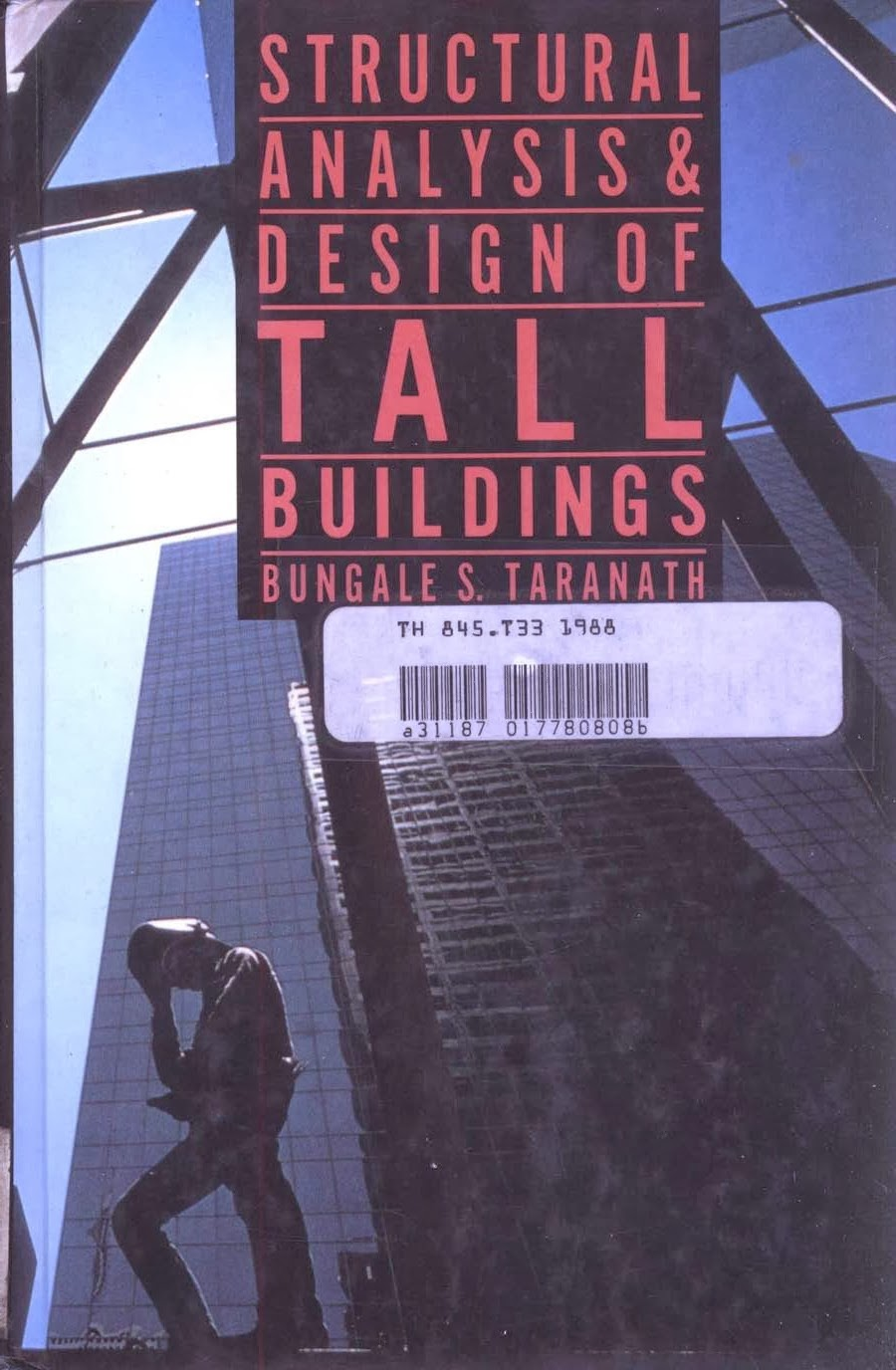 Book: Structural Analysis and Design of Tall Buildings by Bungale S. Taranth(http://www.engineersdaily.com)