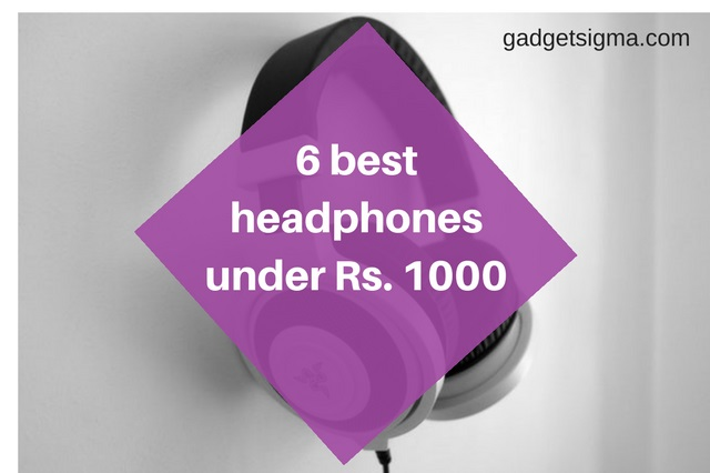 Best Headphones Under Rs. 1000 in 2018