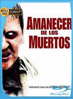 El Amanecer de los Muertos 2004 HD [1080p] Latino [Mega] dizonHD