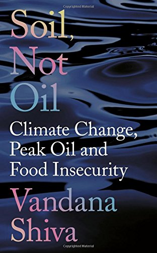 Resolutereader vandana shiva soil not oil climate for Soil not oil