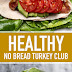 Healthy No Bread Turkey Club