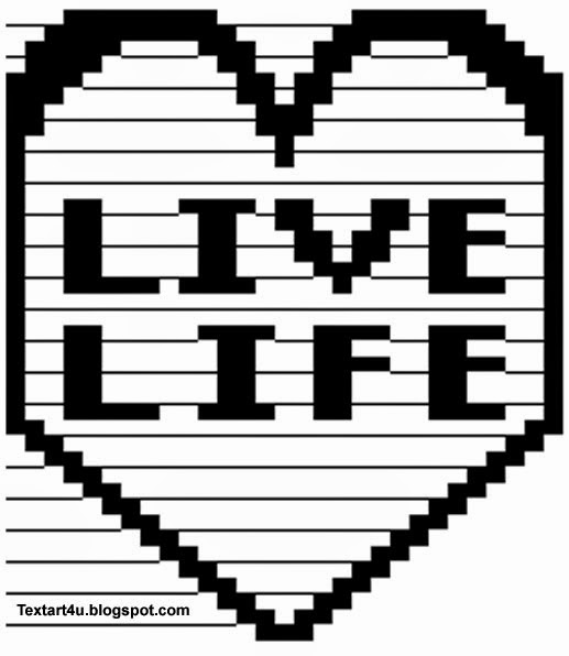 Live Life Copy Paste ASCII Text Art | Cool ASCII Text Art 4 UText Art Symbols Copy And Paste