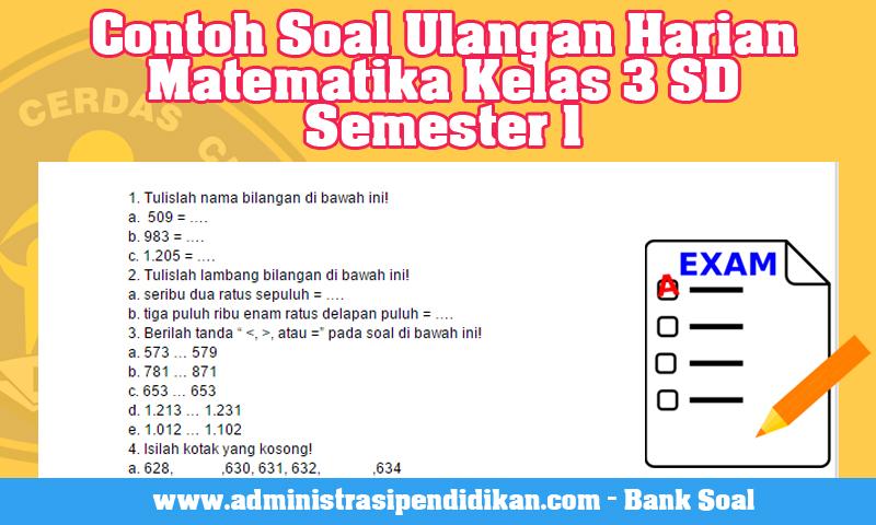 Contoh Soal Ulangan Harian Matematika Kelas 3 SD Semester 1