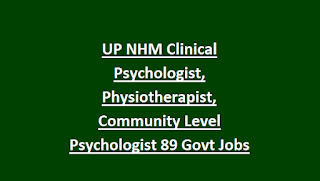 UP NHM Clinical Psychologist, Physiotherapist, Community Level Psychologist 89 Govt Jobs Recruitment Exam Notification 2018