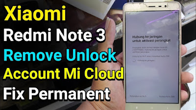 Pada potensi  kali ini admin akan menerangkan wacana cara menanggulangi terkunci akun Mi C Cara Remove Akun Mi Cloud Xiaomi Redmi Note 3 Pro (Kenzo) 100% Work