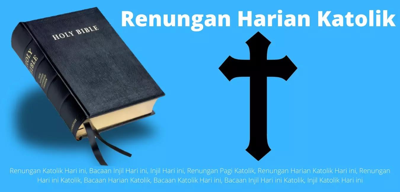 Minggu 21 November 2021, Renungan Katolik Hari ini, Bacaan Injil Hari ini, Injil Hari ini, Renungan Pagi Katolik, Renungan Harian Katolik Hari ini, Renungan Hari ini Katolik, Bacaan Harian Katolik, Bacaan Katolik Hari ini, Bacaan Injil Hari ini Katolik, Injil Katolik Hari ini