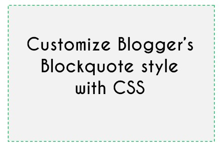 Customizing Blockquote Style in Blogger/Blogspot Without Background