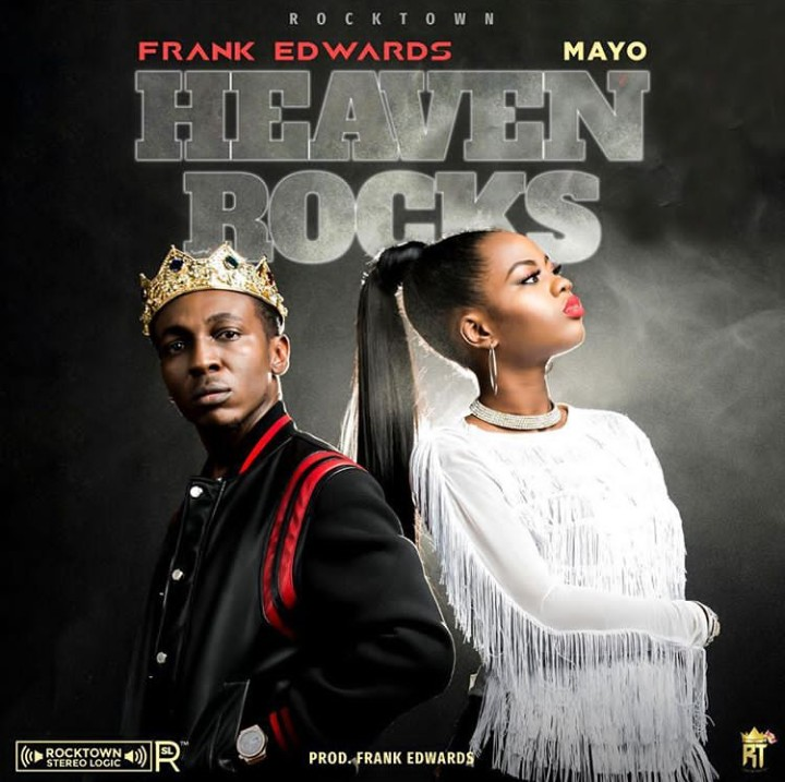 Music] Download Frank Edwards ft Mayo - Heaven Rocks (Out Now