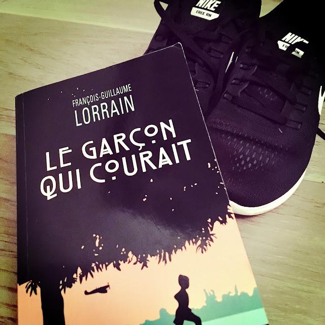 """Chronique littéraire """"Le garçon qui courait"""" de François-Guillaume Lorrain"""