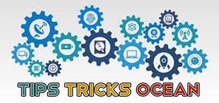 Tips and Tricks Ocean
