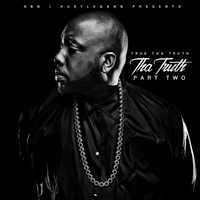 "Na mixtape ""Tha Truth, Pt. 2"" do Trae tha Truth  esta disponivel no SoundCloud pra audição"