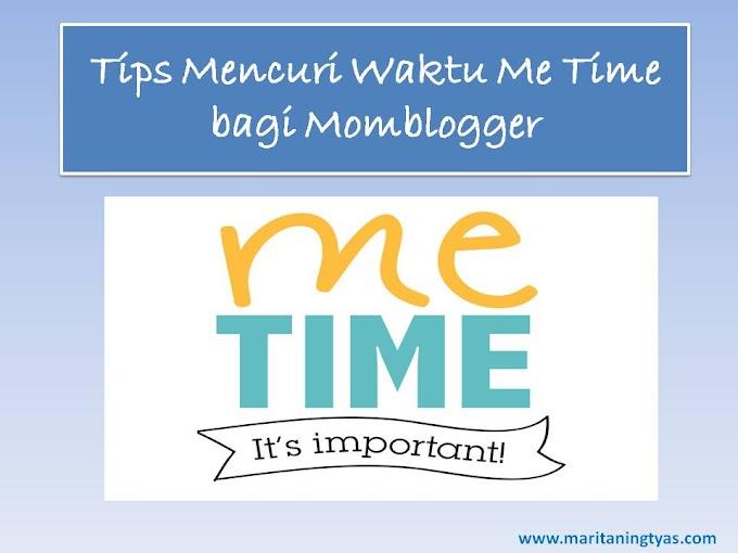 Tips Mencuri Waktu Me Time bagi Momblogger