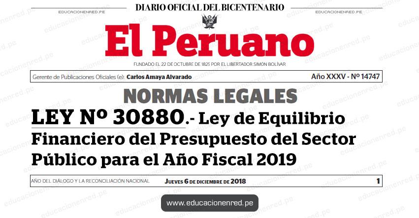 LEY Nº 30880 - Ley de Equilibrio Financiero del Presupuesto del Sector Público para el Año Fiscal 2019 - www.congreso.gob.pe