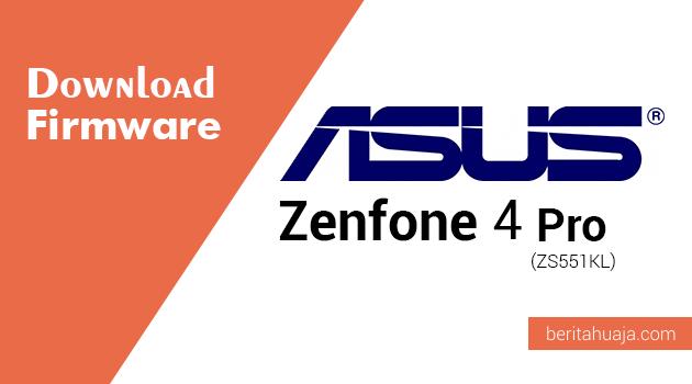 Download Firmware Asus Zenfone 4 Pro (ZS551KL)