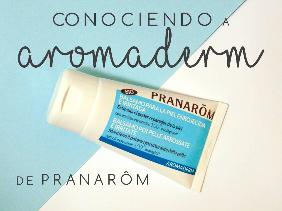 CONOCIENDO AROMADERM DE PRANARÔM
