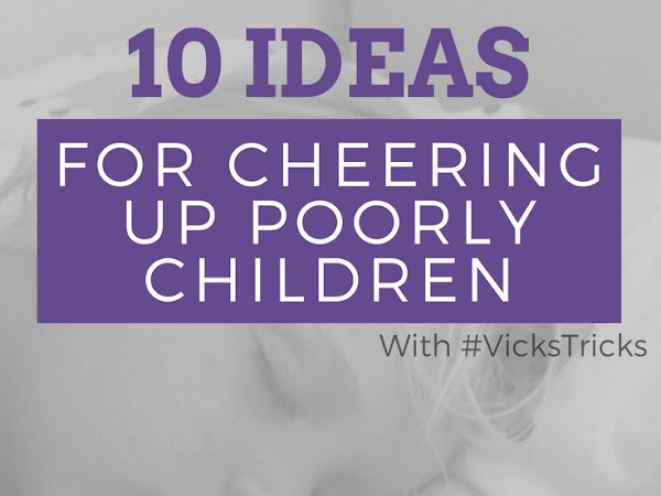 10 Ideas To Cheer Up Poorly Children