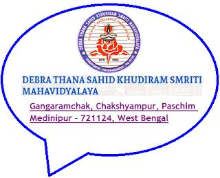 Debra Thana Sahid Kshudiram Smriti Mahavidyalaya, Gangaramchak, Chakshyampur, Paschim Medinipur - 721124, West Bengal