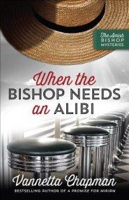 When the Bishop Needs an Alibi by Vannetta Chapma