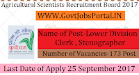 Agricultural Scientists Board Recruitment 2017– 173 Lower Division Clerk (LDC) & Stenographer