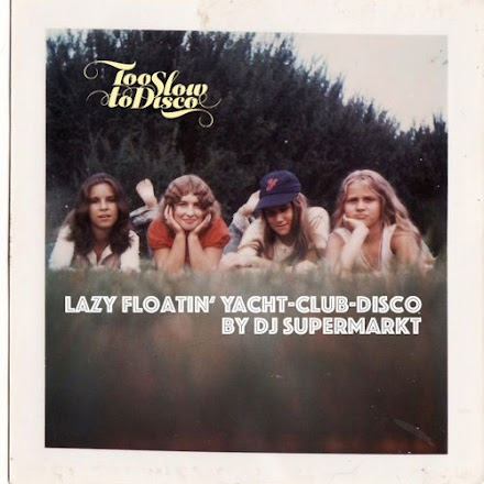 A Lazy Floatin' Yacht-Club-Disco Mix von Dj Supermarkt | Too Slow To Disco