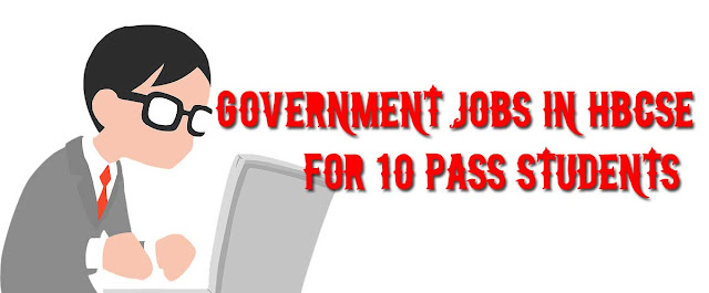 सरकारी नौकरी २०१९, Government jobs In HBCSE For 10 Pass Students, Government jobs For 10 Pass Students,