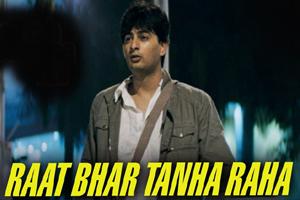 Raat Bhar Tanha Raha