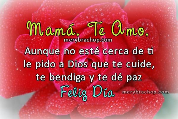 Frases cortas para la madre, feliz día mamá, tarjeta cuando estoy lejos de mamá, distante, no puedo estar con mamá, frases por Mery Bracho