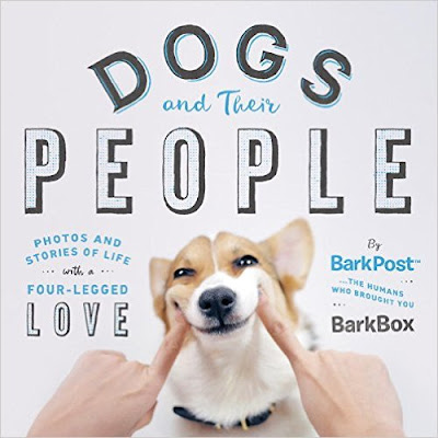 Dogs And Their People: Photos And Stories Of Life with A Four-Legged Love PDF