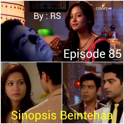 Sinopsis Beintehaa Episode 85