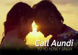 call-aundi-yo-yo-honey-singh