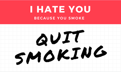I hate you. Because you smoke. QUIT SMOKING.