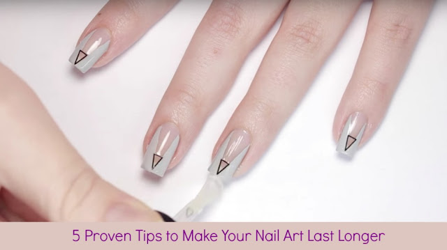 5 Proven Tips to Make Your Nail Art Last Longer