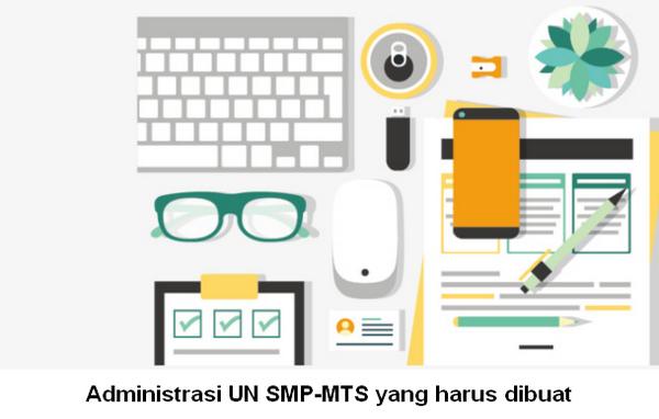 Administrasi UN SMP-MTS yang harus dibuat