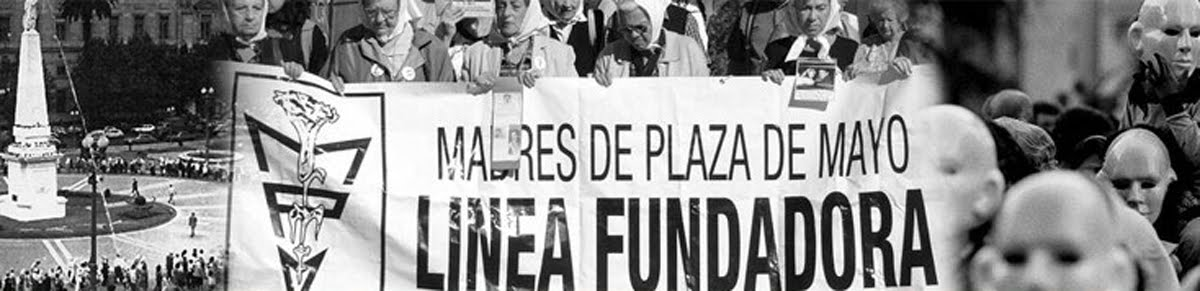 Madres de Plaza de Mayo Línea Fundadora